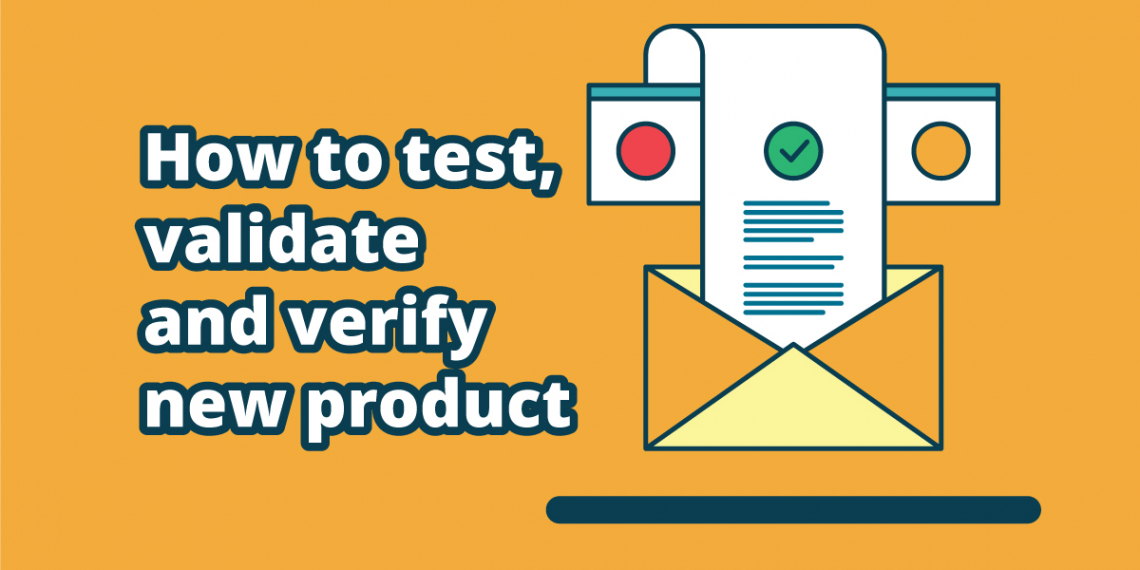 How to test, validate and verify new product development